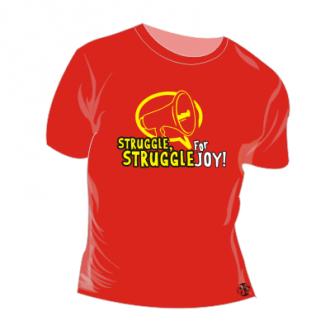 T-shirt personalizada - Struggle, struggle for joy; homens da luta