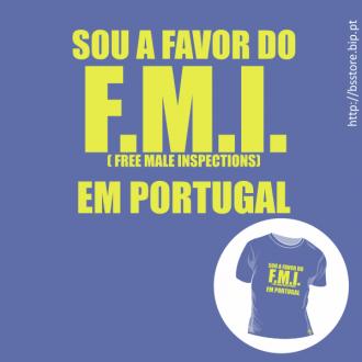 T-shirt personalizada - Sou a favor do F.M.I. em portugal; FMI; Sociedade; Politica;