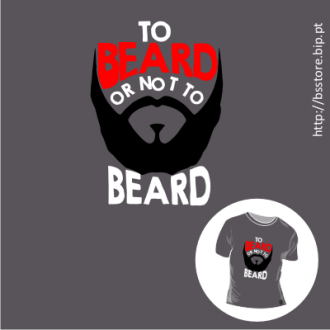 T-shirt personalizada - To beard or not to beard; Beard; Barba; T-shirt;