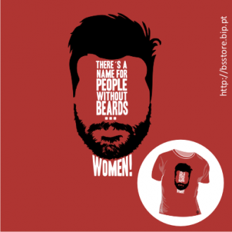 T-shirt personalizada - There's a name for people without beard… Women! ; Beard; Barba; T-shirt; Women; People;